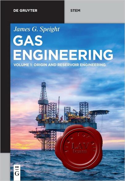 Gas Engineering Vol. 1: Origin and Reservoir Engineering